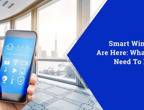 Smart Windows Are Here: What You Need to Know