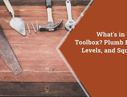 What's In Your Toolbox? Plumb Bobs, Levels, and Squares