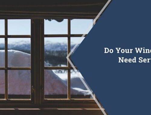 Do Your Windows Need Service?